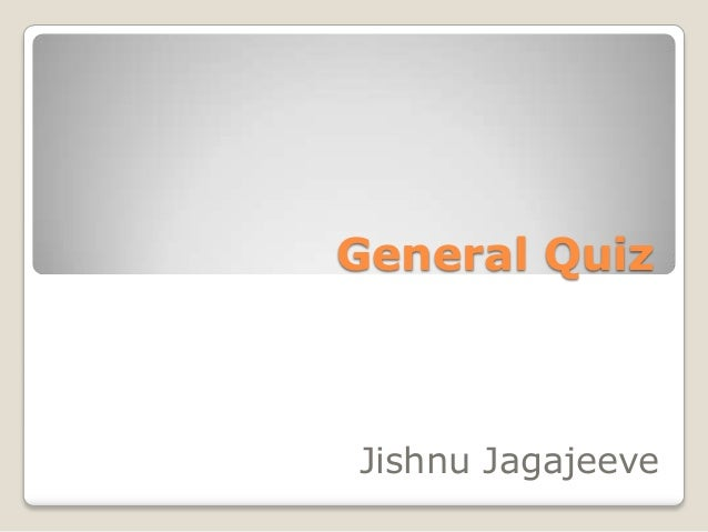 General Quiz  Jishnu Jagajeeve
