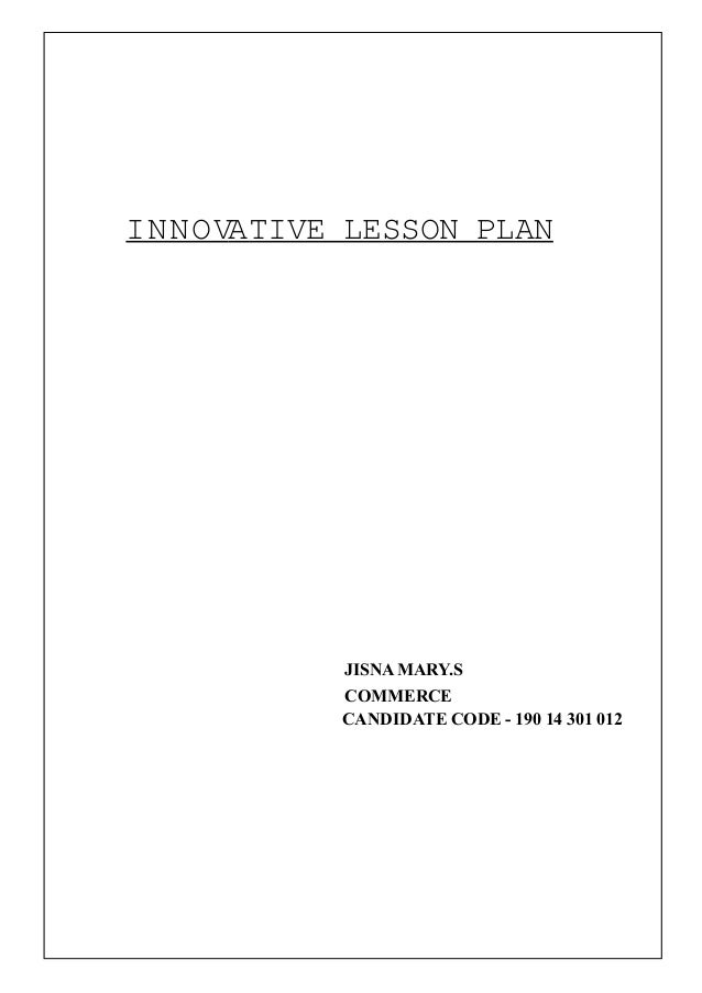 INNOVATIVE LESSON PLAN JISNAMARY.S COMMERCE CANDIDATE CODE - 190 14 301 012