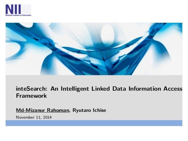 inteSearch: An Intelligent Linked Data Information Access  Framework  Md-Mizanur Rahoman, Ryutaro Ichise  November 11, 201...