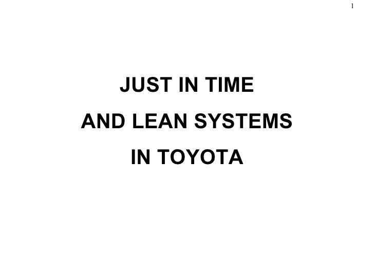 Chapter 11 Just-in-Time and Lean Systems JUST IN TIME  AND LEAN SYSTEMS IN TOYOTA