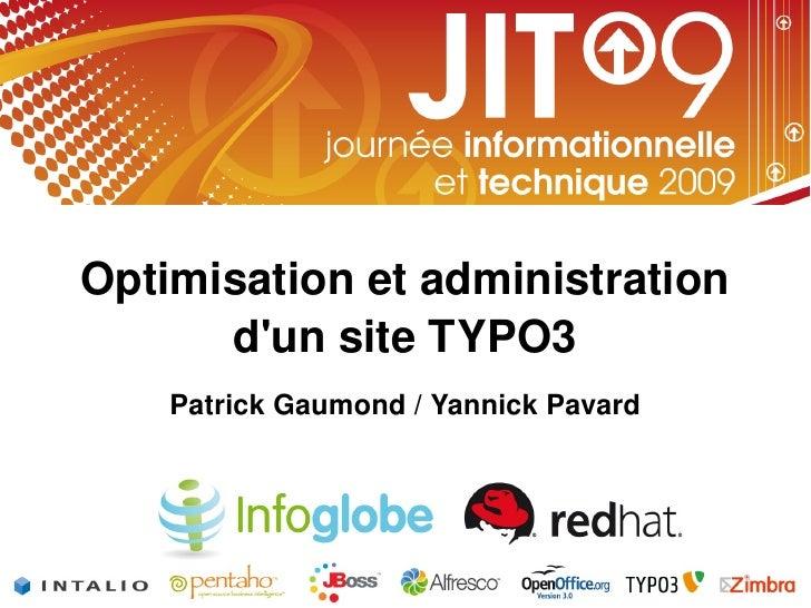 Optimisation et administration d'un site TYPO3   Patrick Gaumond / Yannick Pavard