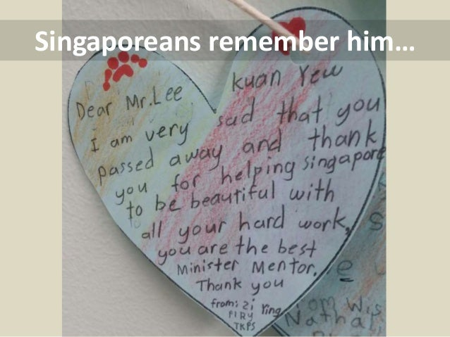 """He made me a proud Singaporean."" Former Prime Minister & ESM, Mr Goh Chok Tong"