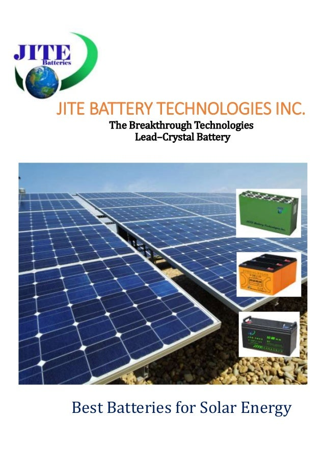 JITE BATTERY TECHNOLOGIES INC. The Breakthrough Technologies Lead–Crystal Battery Best Batteries for Solar Energy