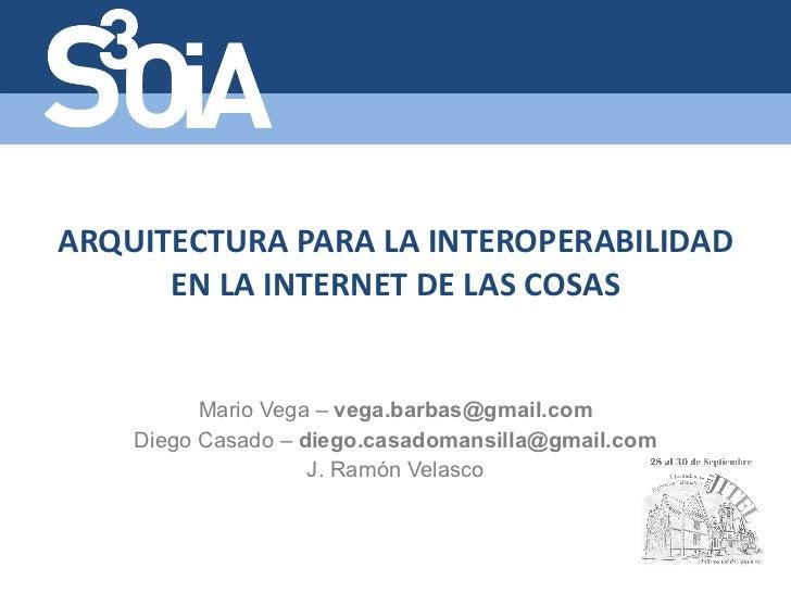 Mario   Vega   –  vega.barbas@gmail.com Diego   Casado   –  diego.casadomansilla@gmail.com J. Ramón Velasco ARQUITECTURA P...
