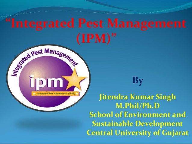 """""""Integrated Pest Management           (IPM)""""                        By                Jitendra Kumar Singh                ..."""
