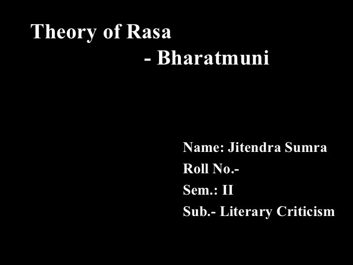 Theory of Rasa           - Bharatmuni              Name: Jitendra Sumra              Roll No.-              Sem.: II      ...