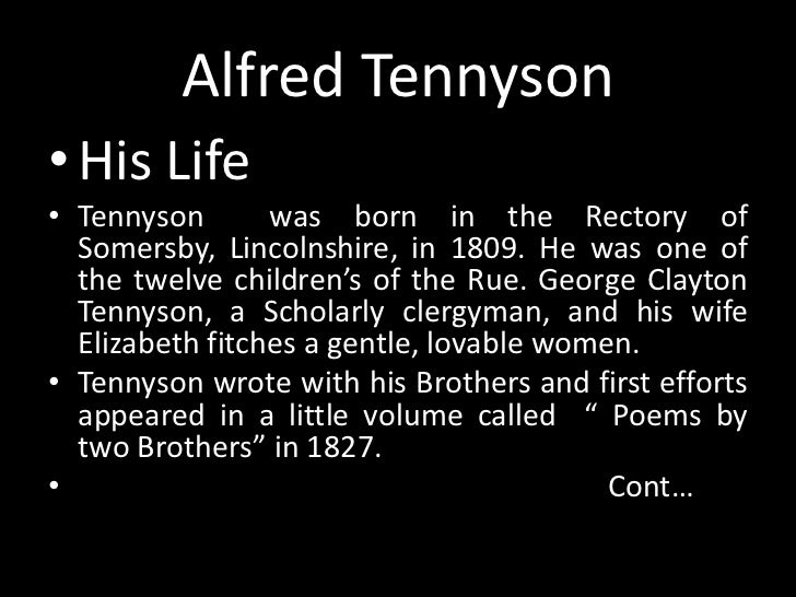a history of alfred tennyson born in somersby lincolnshire (born aug 6, 1809, somersby, lincolnshire who is known as alfred, lord tennyson, was born on aug 6 documents similar to alfred lord tennyson finish biography.