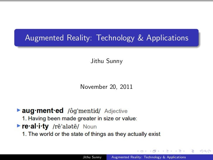 Augmented Reality: Technology & Applications                   Jithu Sunny              November 20, 2011               Ji...