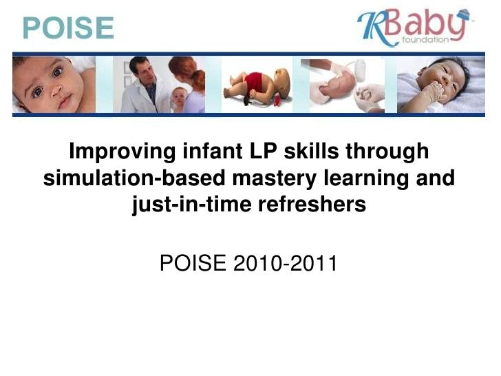 Improving infant LP skills through simulation-based mastery learning and         just-in-time refreshers            POISE ...