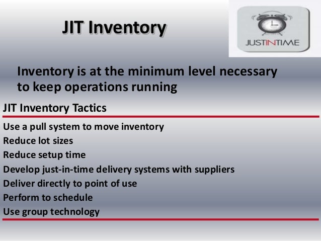 reaction about just in time inventory system Getting control of just-in-time  is that a pull system initiates production as a reaction to  system aims to fill up depleted inventory—whether it .