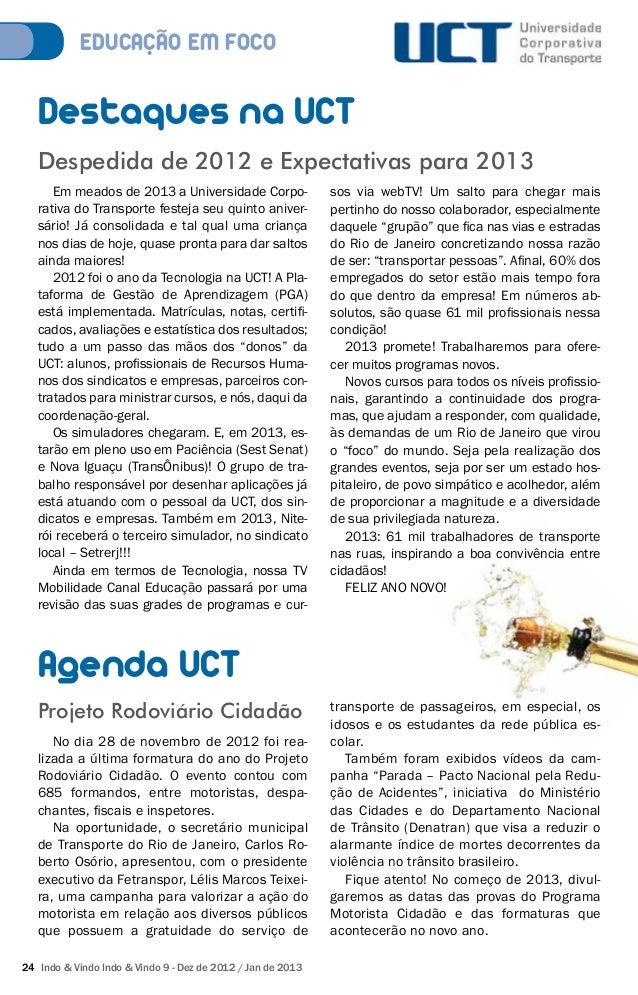EDUCACÃO EM FOCO  Destaques na UCT  Despedida de 2012 e Expectativas para 2013  Em meados de 2013 a Universidade Corpo-rat...