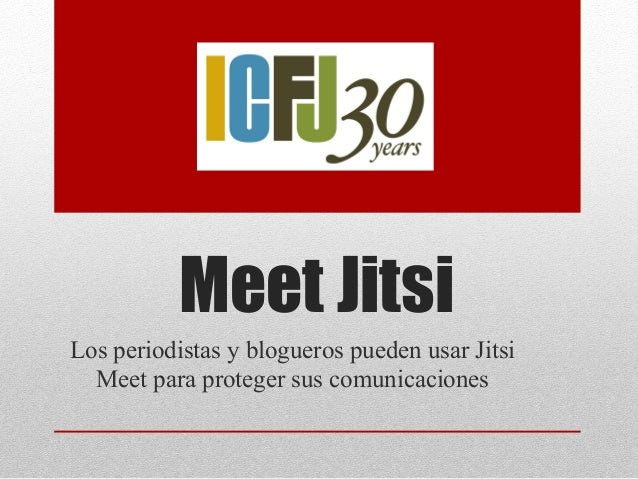 Meet Jitsi Los periodistas y blogueros pueden usar Jitsi Meet para proteger sus comunicaciones