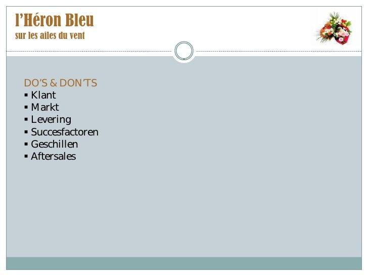 l'Héron Bleu sur les ailes du vent       DO'S & DON'TS    Klant    Markt    Levering    Succesfactoren    Geschillen ...
