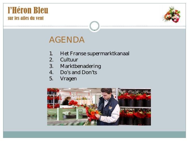 l'Héron Bleu sur les ailes du vent                            AGENDA                         1.   Het Franse supermarktkan...