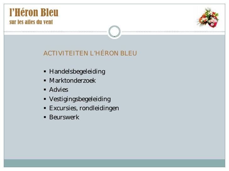 l'Héron Bleu sur les ailes du vent                     ACTIVITEITEN L'HÉRON BLEU                      Handelsbegeleiding  ...