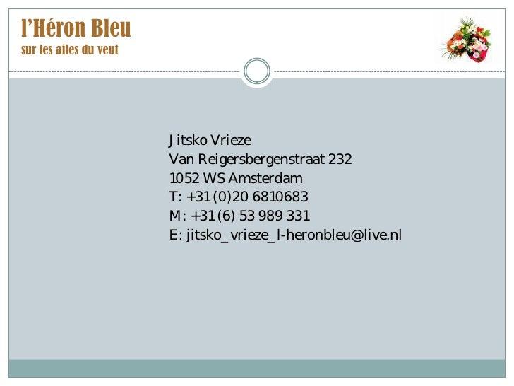 l'Héron Bleu sur les ailes du vent                             Jitsko Vrieze                         Van Reigersbergenstra...