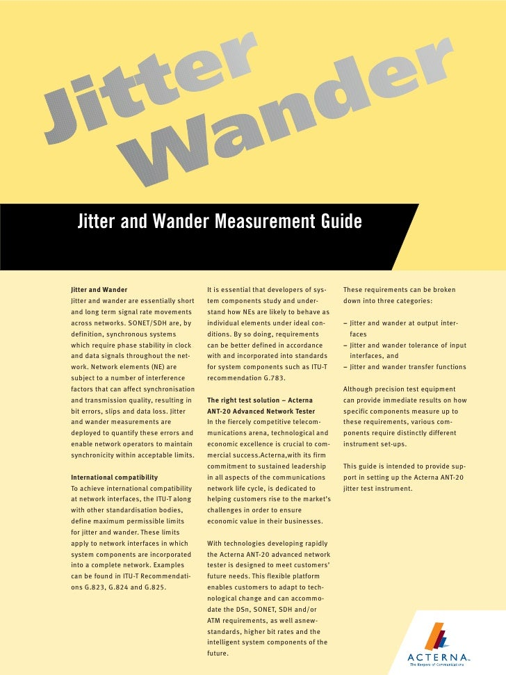 Jitter and Wander Measurement Guide   Jitter and Wander                         It is essential that developers of sys-   ...