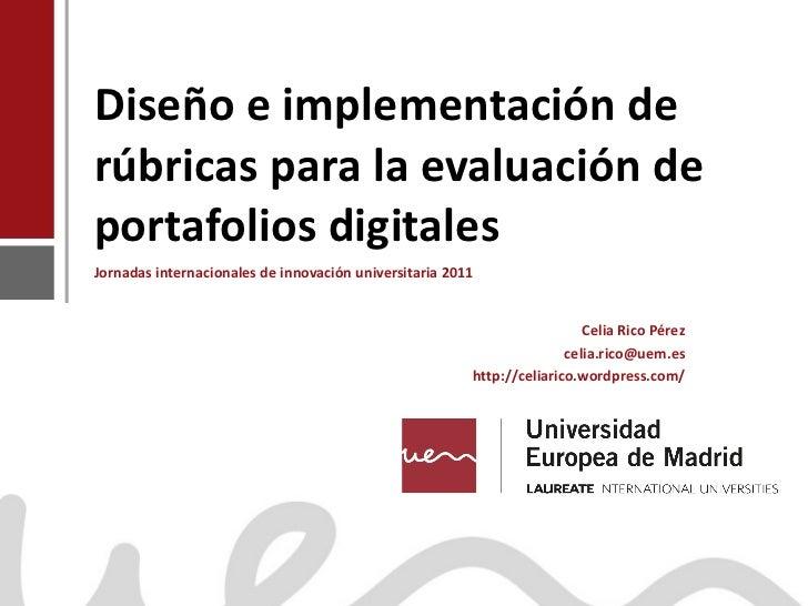 Diseño e implementación de rúbricas para la evaluación de portafolios digitales Jornadas internacionales de innovación uni...