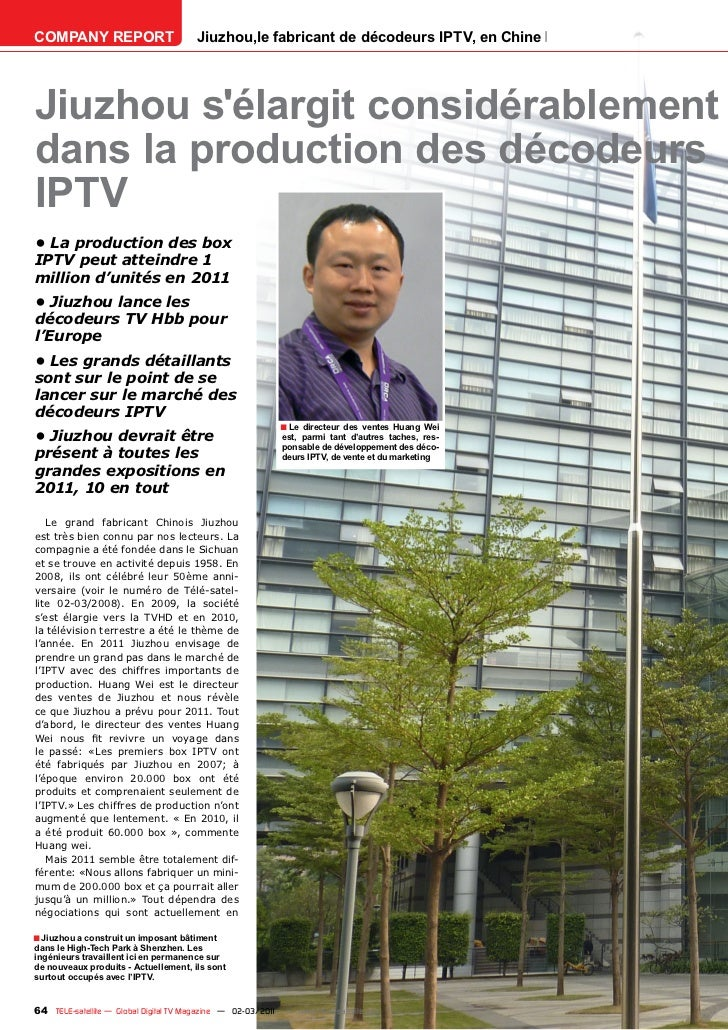 COMPANY REPORT                         Jiuzhou,le fabricant de décodeurs IPTV, en ChineJiuzhou sélargit considérablementda...