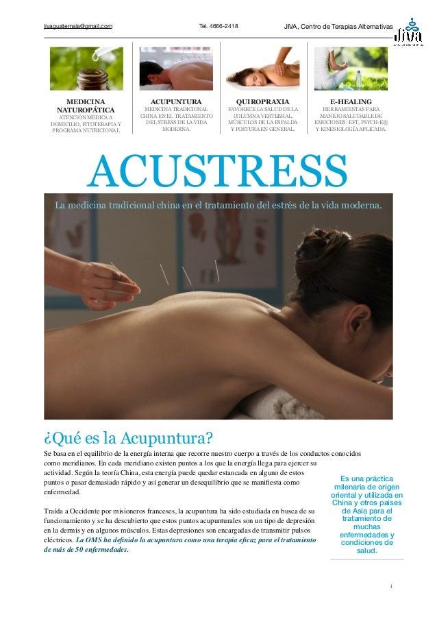 jivaguatemala@gmail.com Tel. 4666-2418 JIVA, Centro de Terapias Alternativas ¿Qué es la Acupuntura? Se basa en el equilibr...