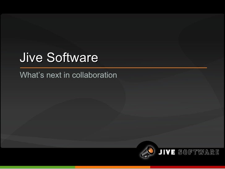 Jive Software What's next in collaboration