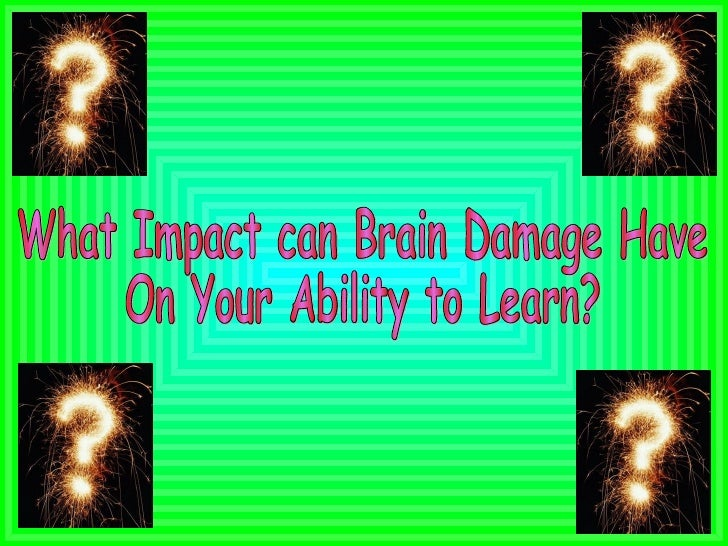 What Impact can Brain Damage Have On Your Ability to Learn?