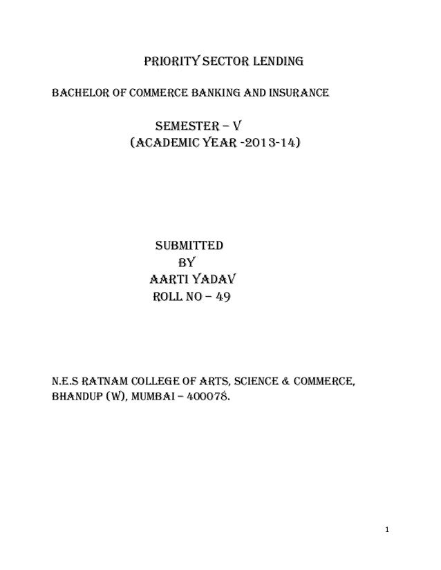 1 PRIORITY SECTOR LENDING BACHELOR OF COMMERCE BANKING AND INSURANCE SEMESTER – V (ACADEMIC YEAR -2013-14) SUBMITTED BY AA...