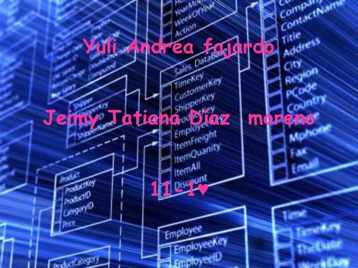 Yuli Andrea fajardoJeimy Tatiana Díaz moreno         11-1♥