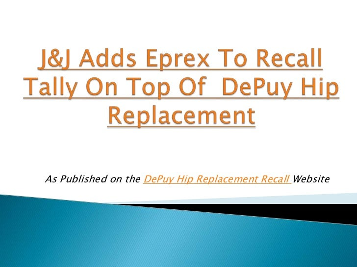 As Published on the DePuy Hip Replacement Recall Website