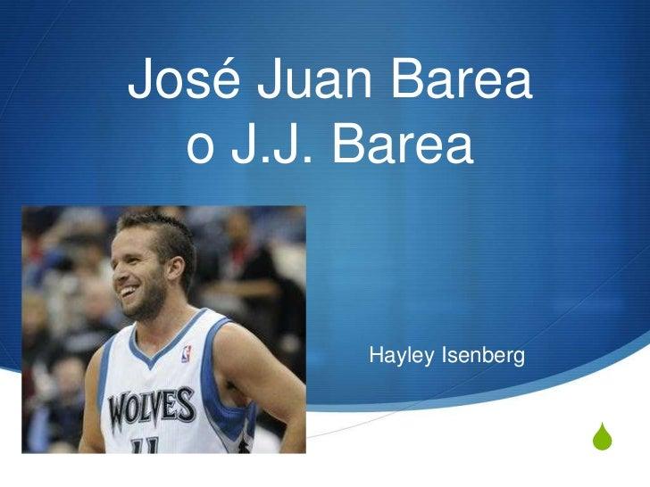 José Juan Barea  o J.J. Barea        Hayley Isenberg                          S