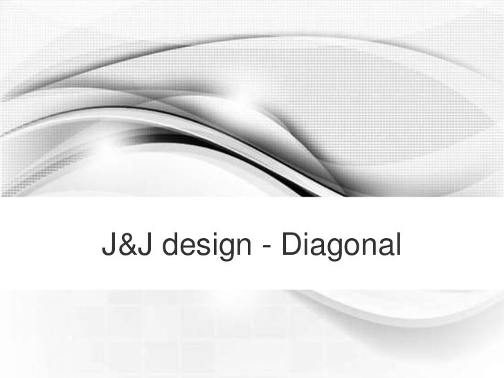 J&J design - Diagonal