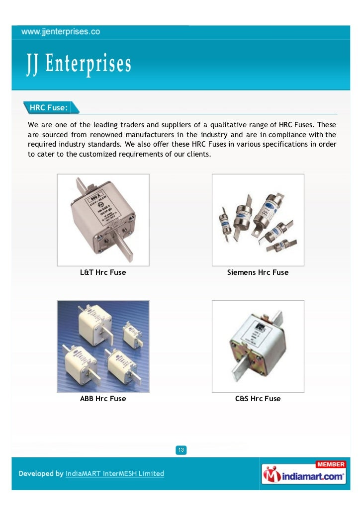 HRC Fuse:We are one of the leading traders and suppliers of a qualitative range of HRC Fuses. Theseare sourced from renown...