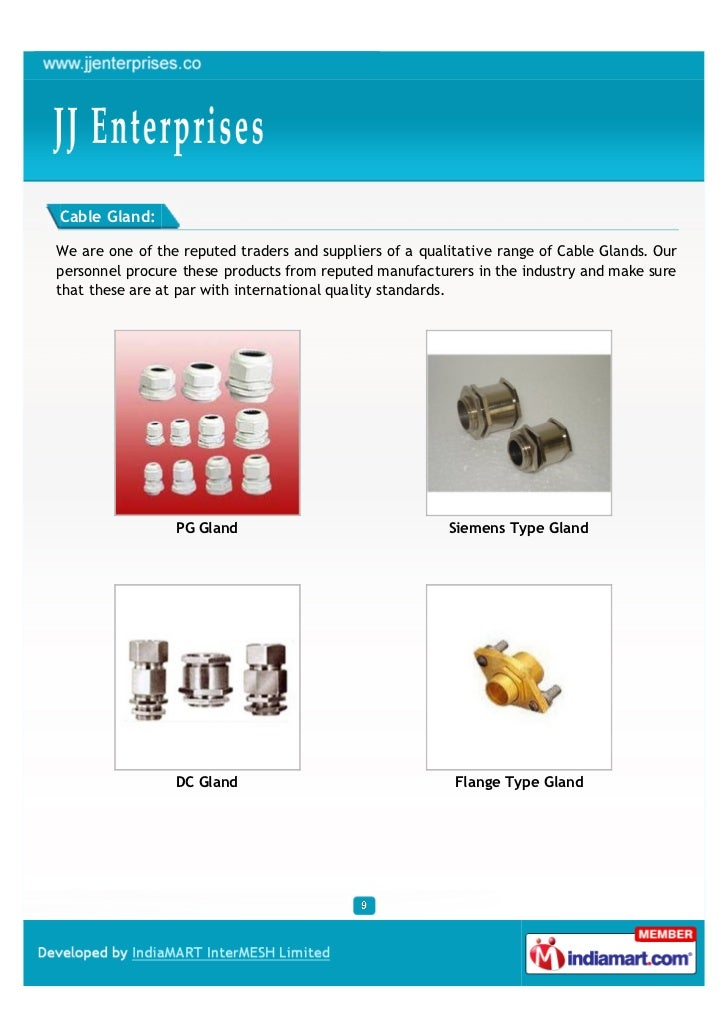 Cable Gland:We are one of the reputed traders and suppliers of a qualitative range of Cable Glands. Ourpersonnel procure t...