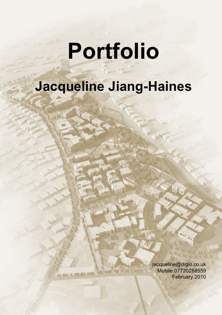 Portfolio Jacqueline Jiang-Haines                      jacqueline@digio.co.uk                    Mobile:07720288559       ...
