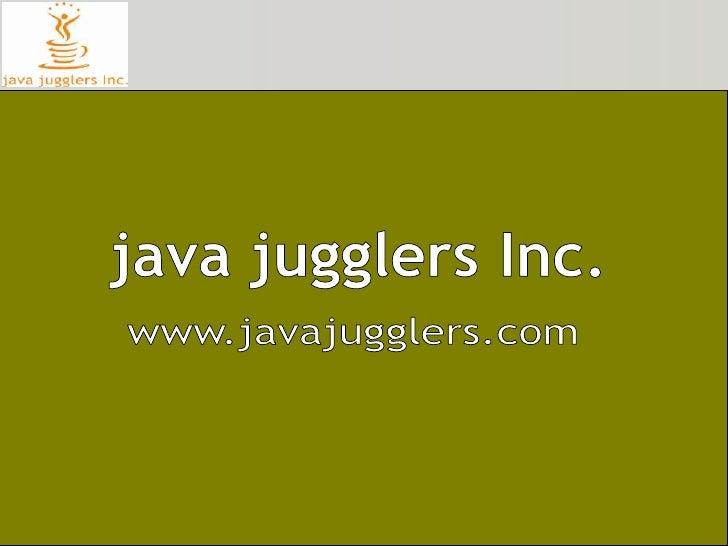java jugglers Inc.<br />www.javajugglers.com<br />
