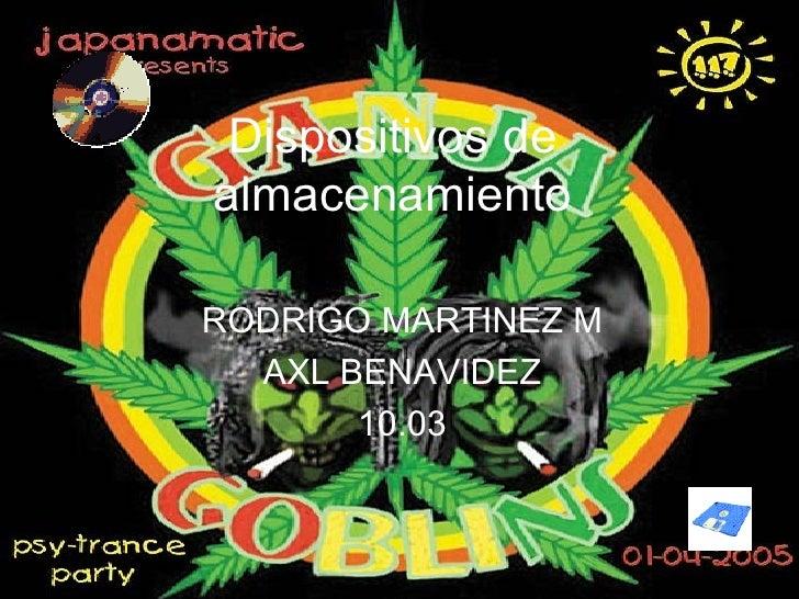 Dispositivos de almacenamiento RODRIGO MARTINEZ M AXL BENAVIDEZ 10.03