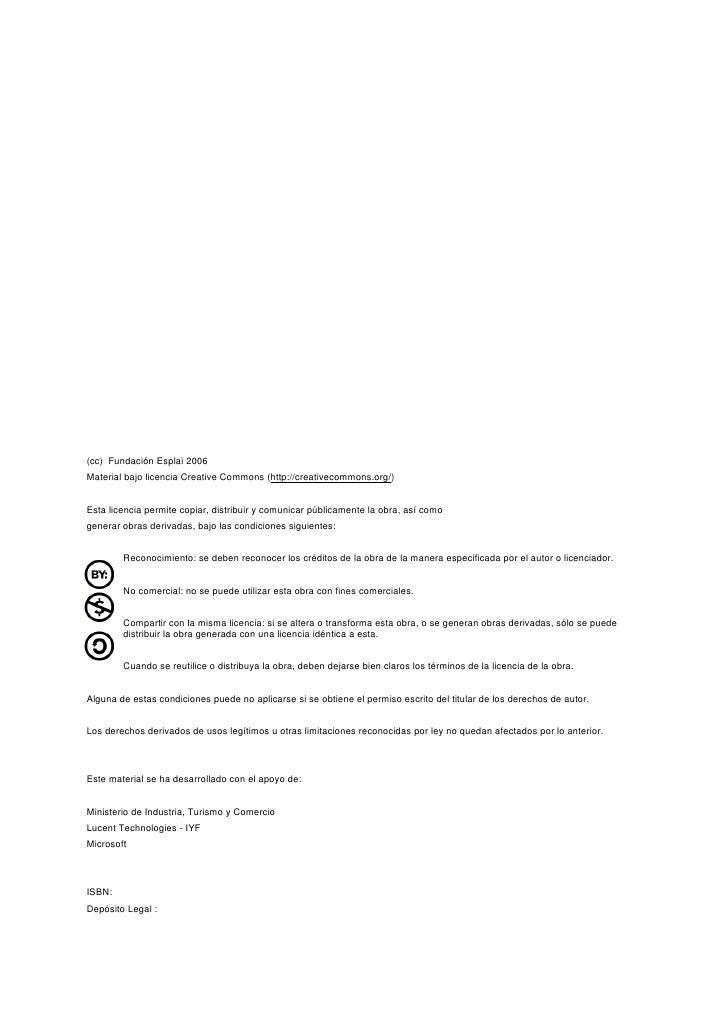 (cc) Fundación Esplai 2006 Material bajo licencia Creative Commons (http://creativecommons.org/)   Esta licencia permite c...