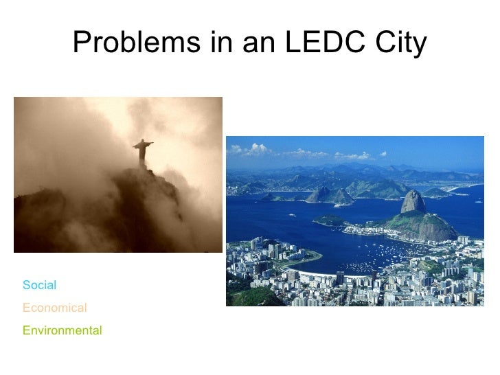 Problems in an LEDC City Social Economical   Environmental