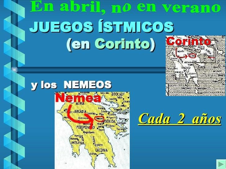 JUEGOS ÍSTMICOS     (en Corinto)  y los NEMEOS                  Cada 2 años