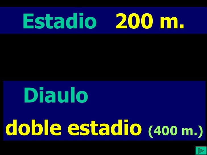 Estadio  200 m. Diaulo  doble estadio  (400 m.)