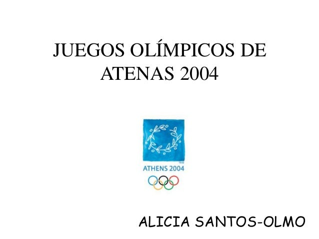 JUEGOS OLÍMPICOS DE    ATENAS 2004       ALICIA SANTOS-OLMO