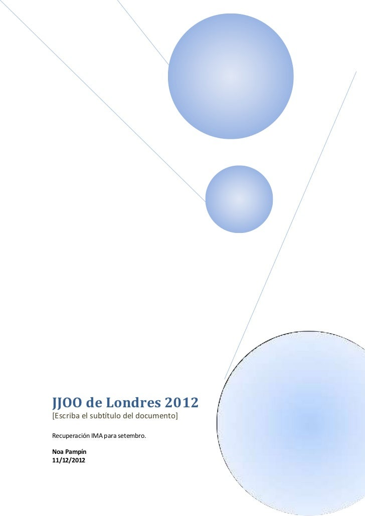 JJOO de Londres 2012[Escriba el subtítulo del documento]Recuperación IMA para setembro.Noa Pampín11/12/2012