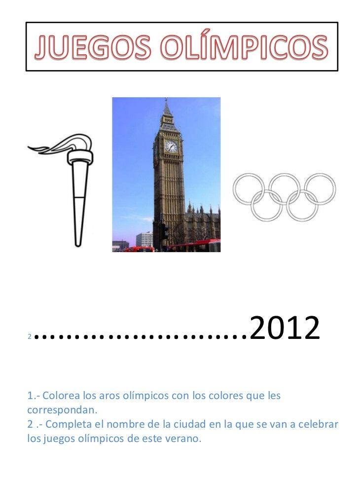 2   ……………………..20121.- Colorea los aros olímpicos con los colores que lescorrespondan.2 .- Completa el nombre de la ciudad ...