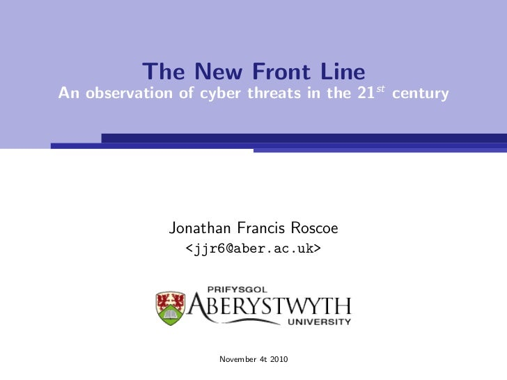 The New Front LineAn observation of cyber threats in the 21st century              Jonathan Francis Roscoe                ...