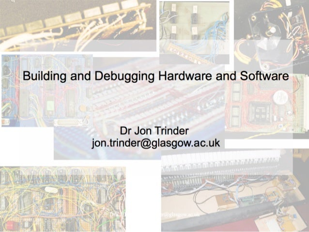 Construction and Debugging of Hardware and Software