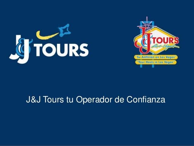 J&J Tours tu Operador de Confianza