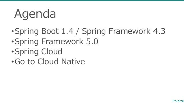#jjug_ccc #ccc_gh5 What's new in Spring Framework 4.3 / Boot 1.4 + Pivotal's Cloud Native Approach Slide 3
