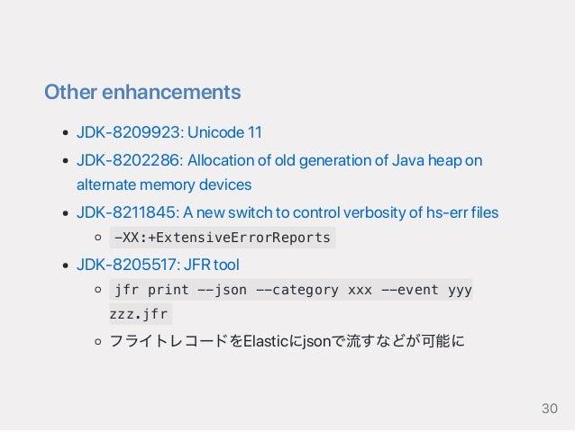 Otherenhancements JDK‑8209923:Unicode11 JDK‑8202286:AllocationofoldgenerationofJavaheapon alternatememorydevices JDK‑82118...