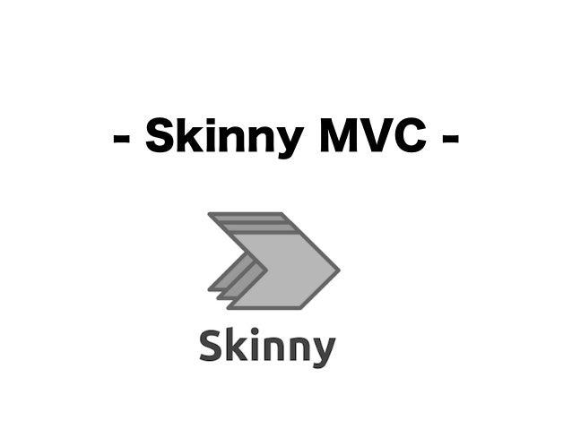 - Skinny MVC -