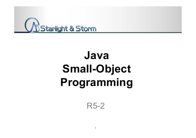 JavaSmall-ObjectProgrammingR5-21